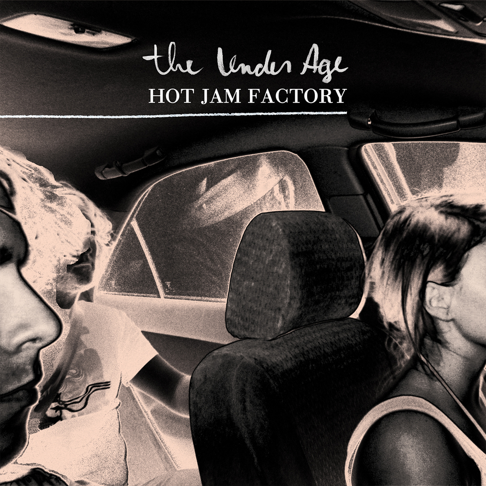 Hot Jam Factory    The Under Age