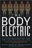 The Body Electric by Robert Becker and Gary Selden