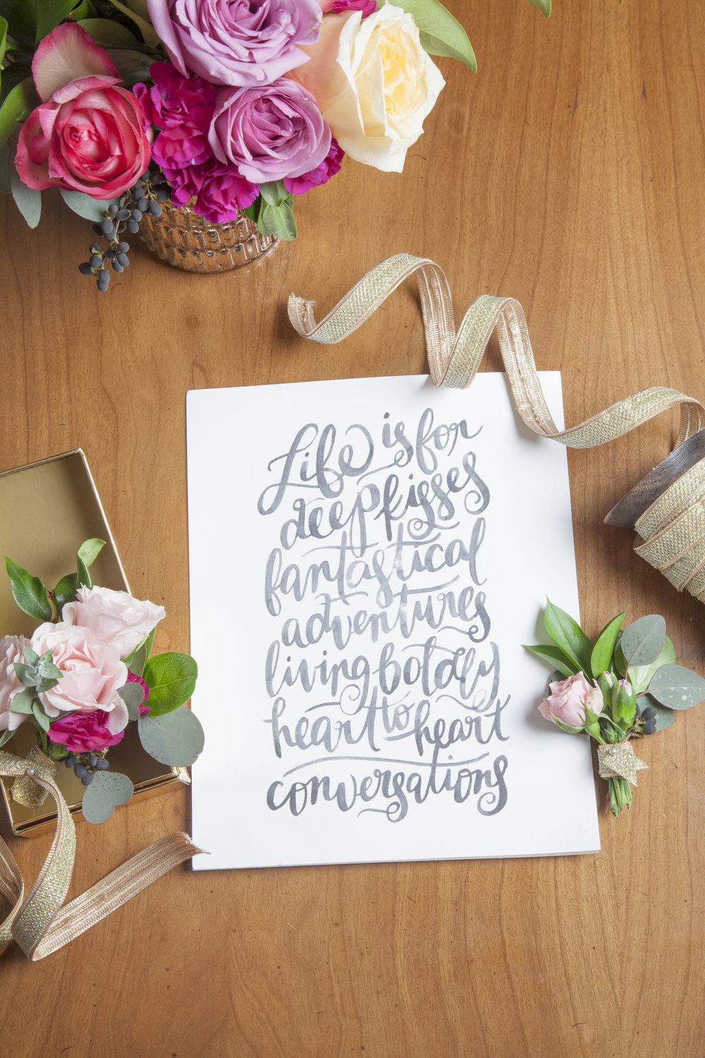 """""""Life is for deep kisses, fanastical adventures, living boldly... and heart to heart conversations."""" This print was designed by a local blogger and calligrapher, who I took a modern lettering workshop from."""
