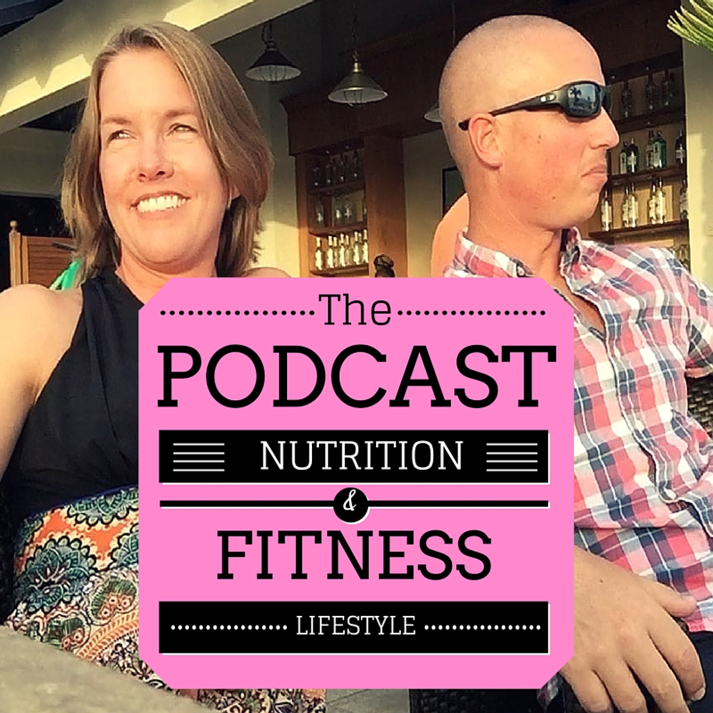 Podcast - Nutrition and Fitness Lifestyle