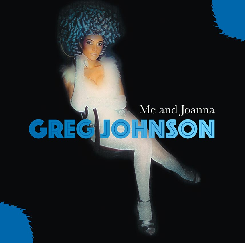 GREG JOHNSON - ME AND JOANNA - ALBUM