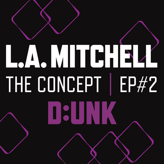 L.A. MITCHELL - THE CONCEPT EP #2 - EP