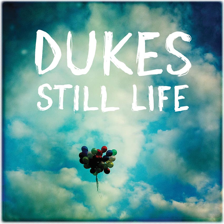 DUKES - STILL LIFE - ALBUM