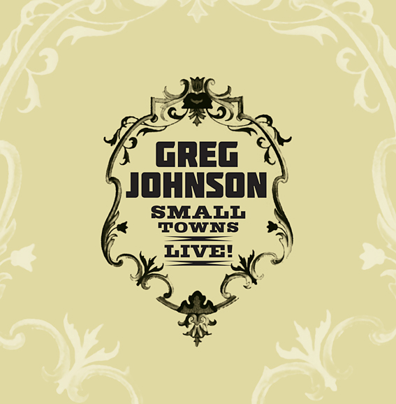 Greg Johnson - Small Towns Live - Album
