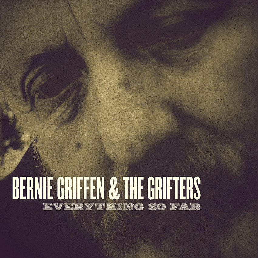 "Bernie Griffen and The Grifters ""Everything So Far"" (Album)"