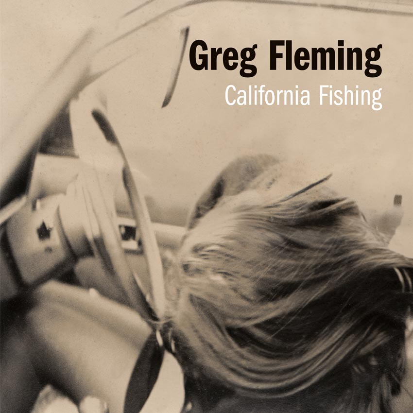 GREG FLEMING - CALIFORNIA FISHING - SINGLE