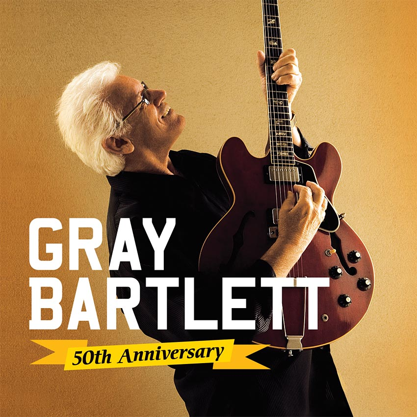 GRAY BARTLETT - 50th ANNIVERSARY - ALBUM