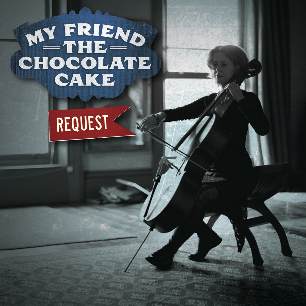 MY FRIEDN THE CHOCOLATE CAKE - REQUEST - SINGLE