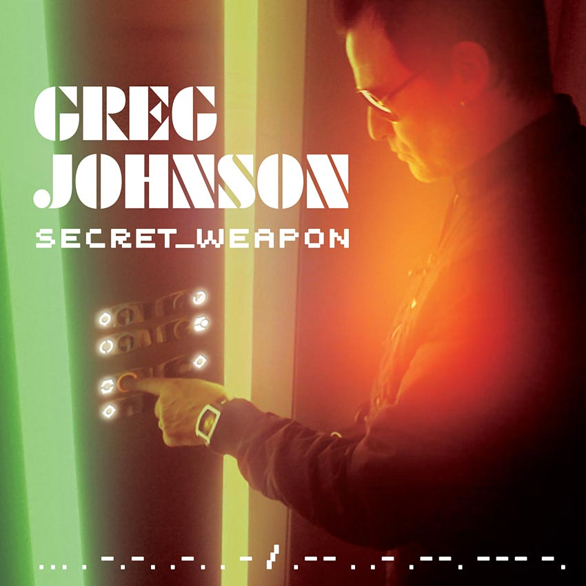GREG JOHNSON - SECRET WEAPON - ALBUM