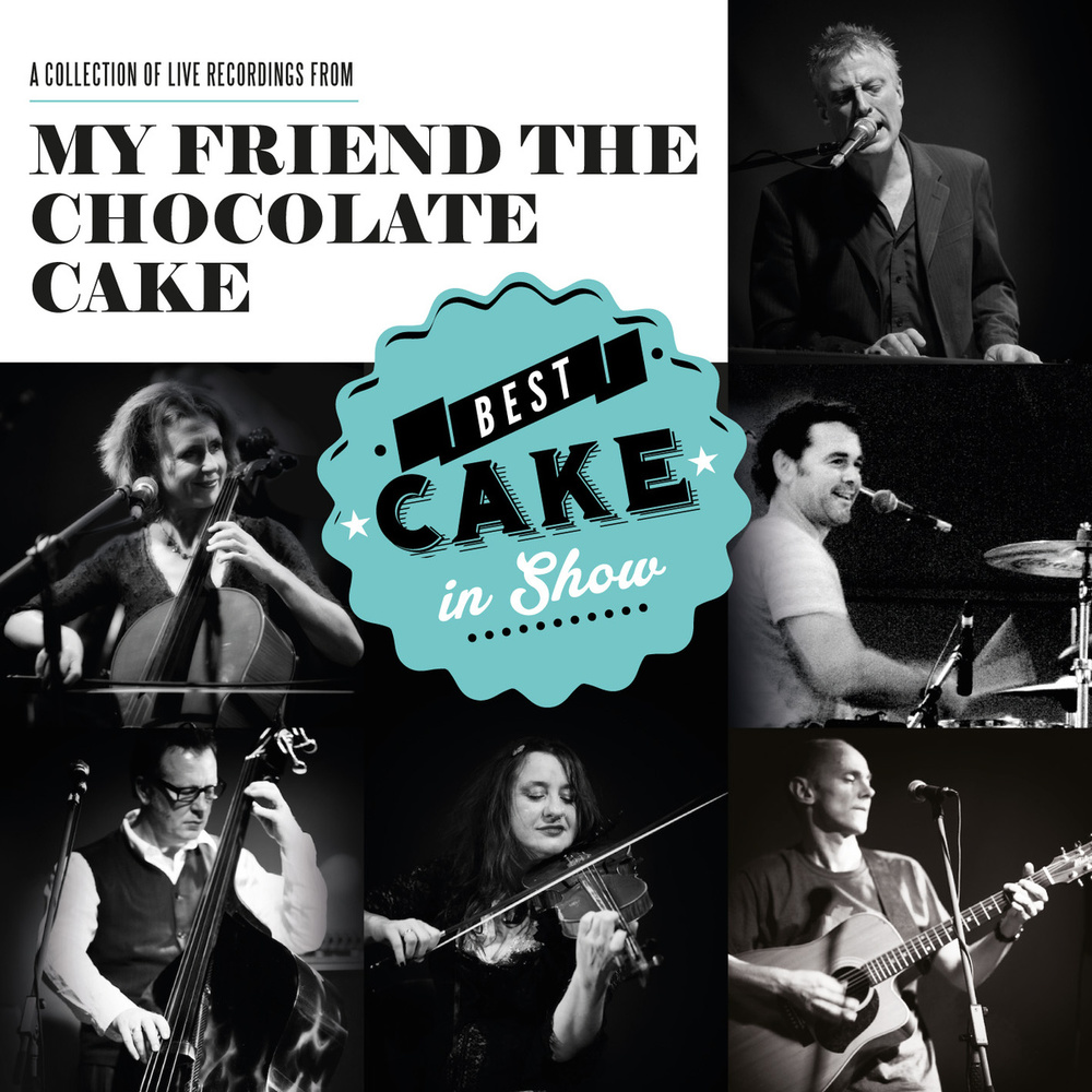 MY FRIEDN THE CHOCOLATE CAKE - BEST CAKE IN SHOW