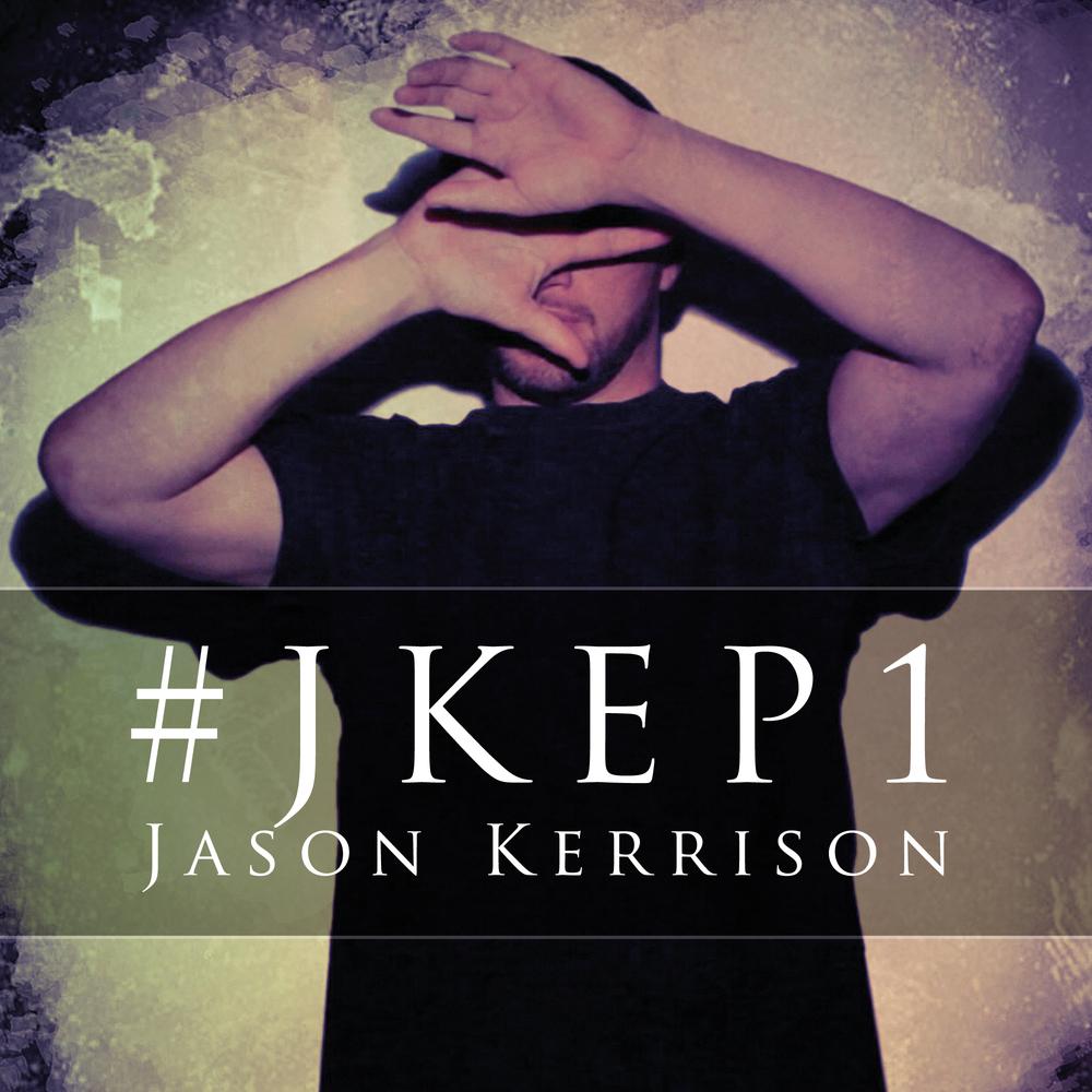 JASON KERRISON - #JKEP1