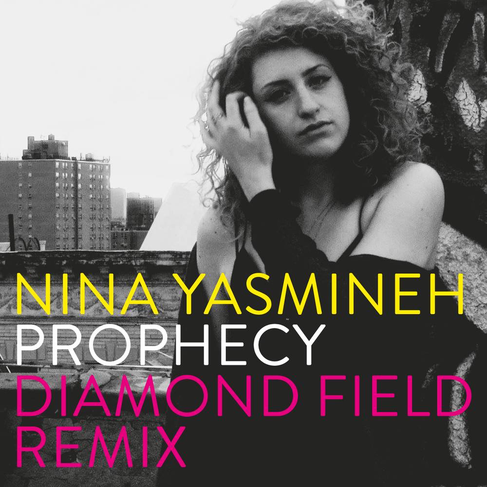 Nina Yasmineh 'Prophecy' (Diamond Field Remix)
