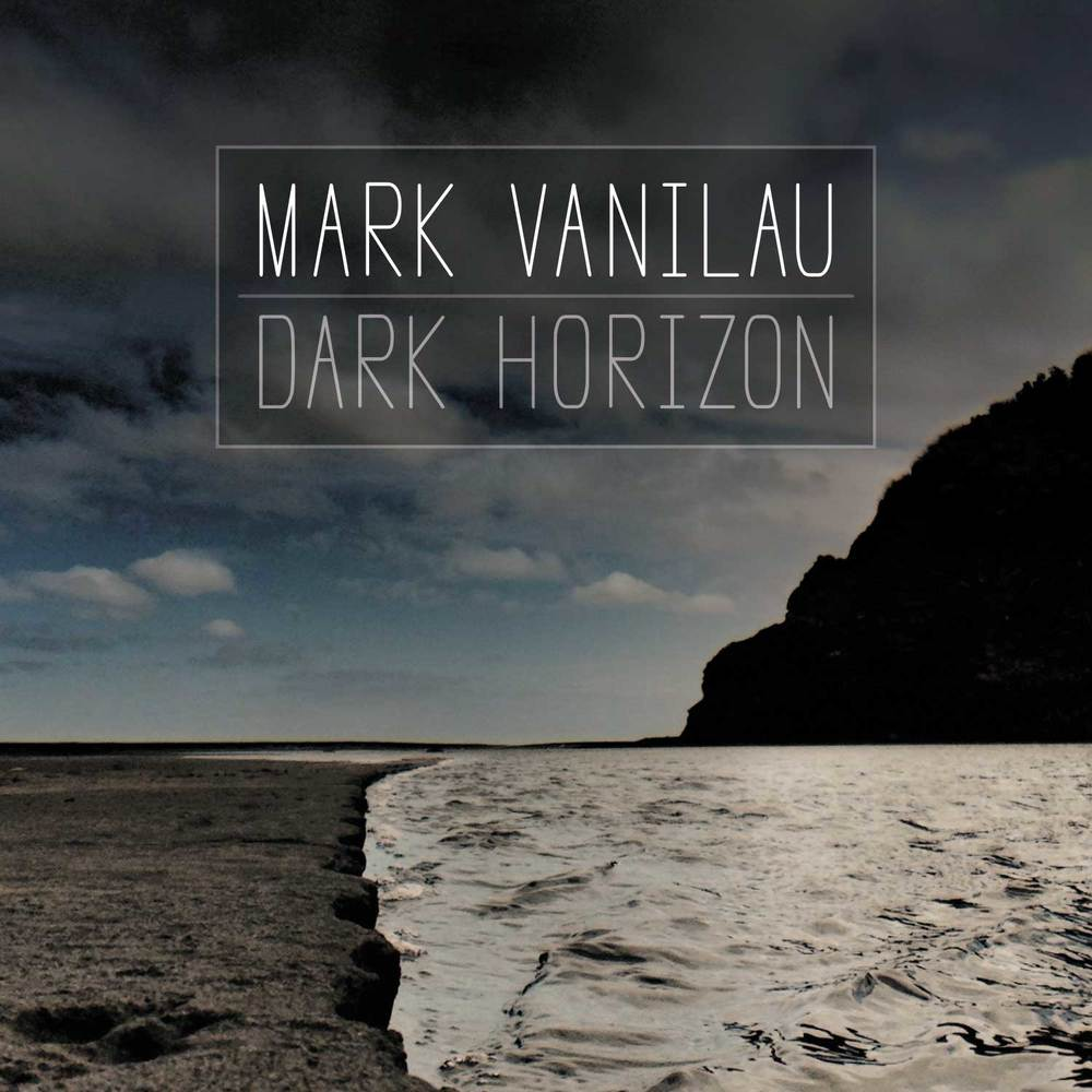 Mark Vanilau - Dark Horizon