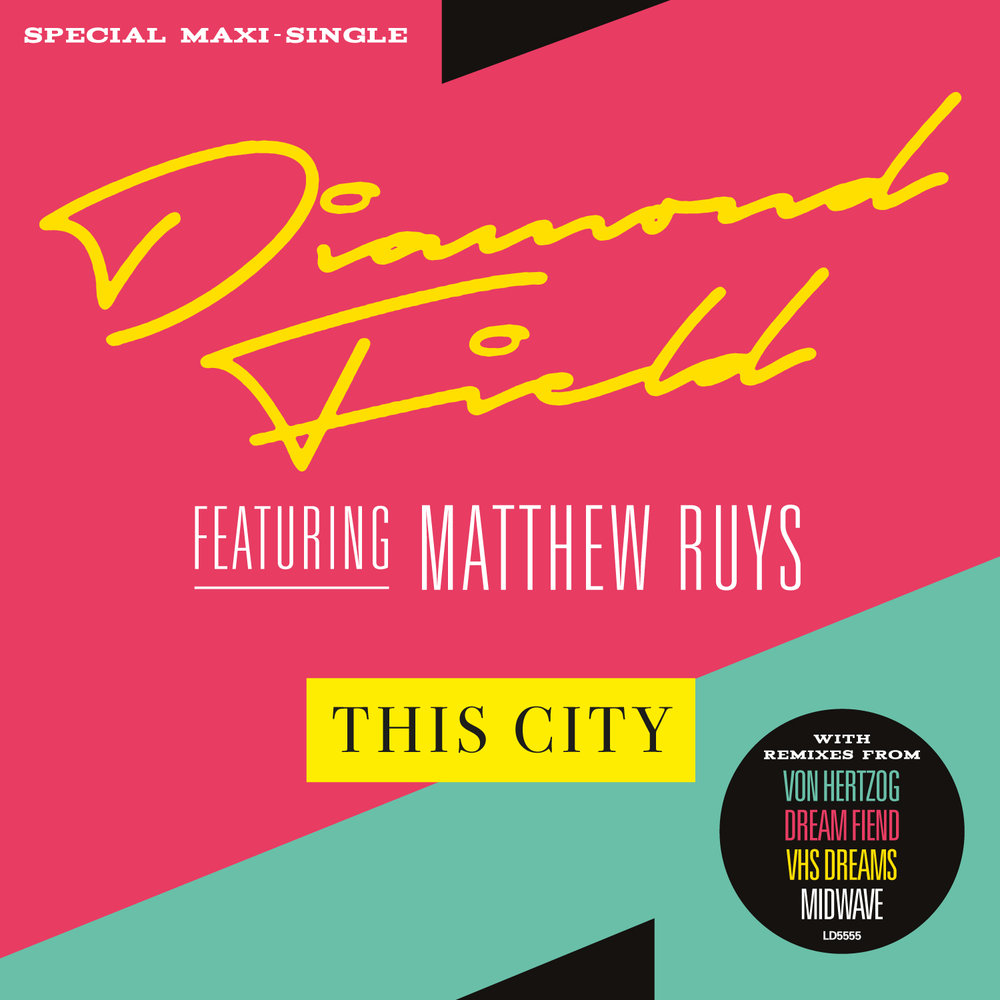 Diamond Field Feat. Matthew Ruys - This City Maxi-Single