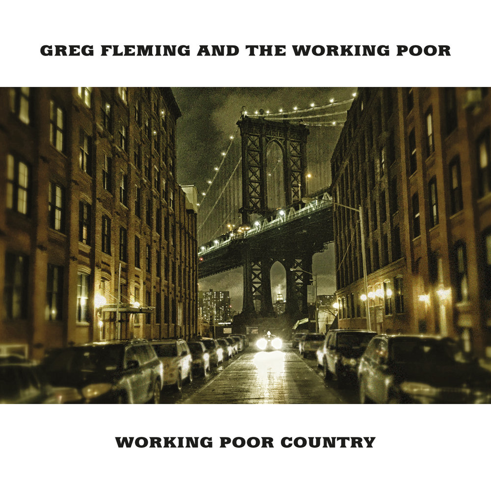 Greg Fleming and the Working Poor - Working Poor Country