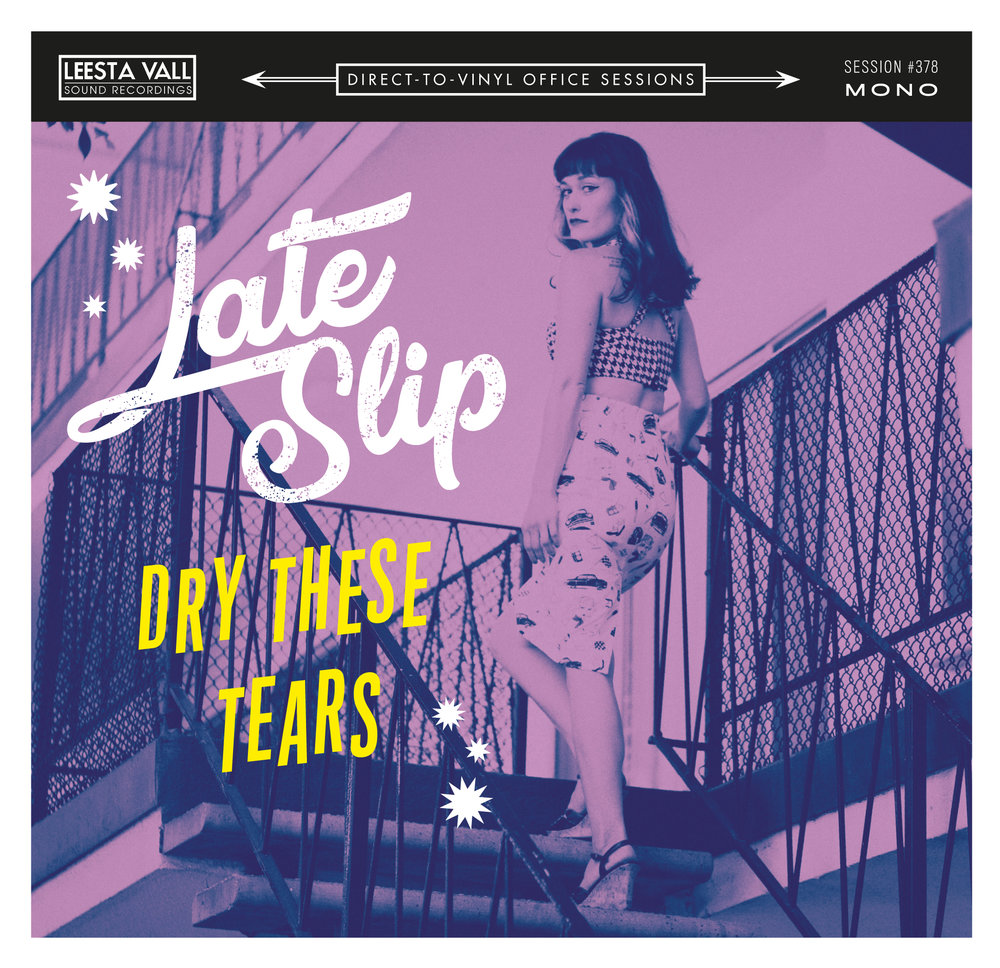 "Late Slip 'Dry These Tears' 7"" Single"