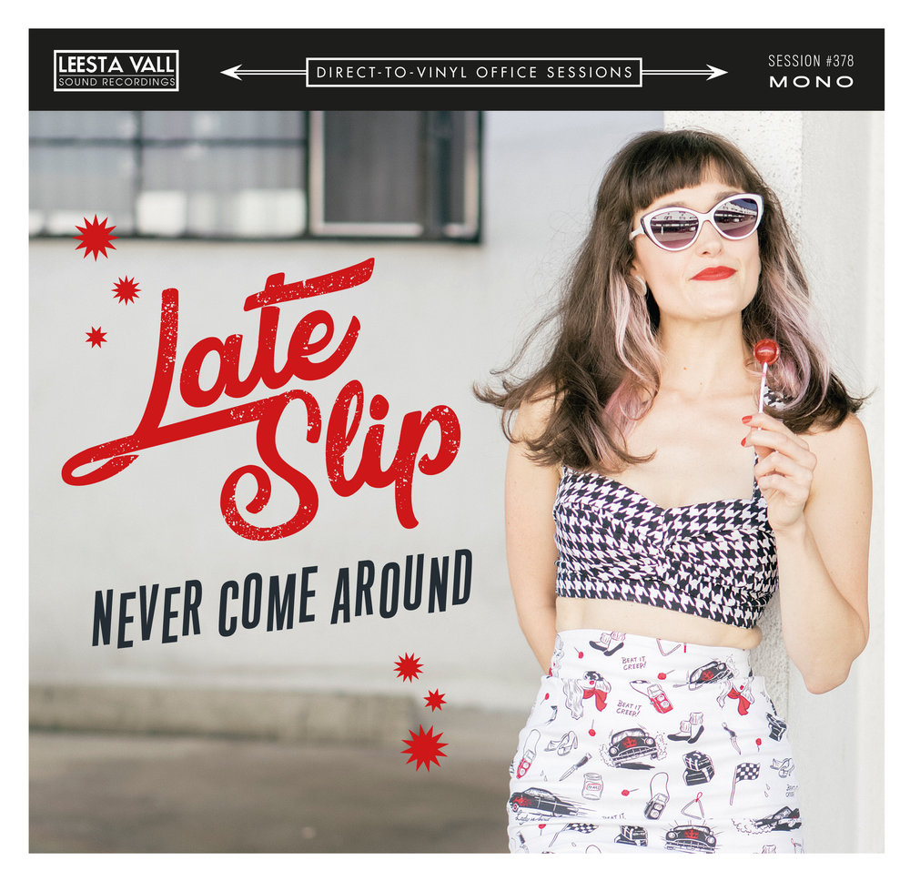 "Late Slip 'Never Come Around' 7"" Single"