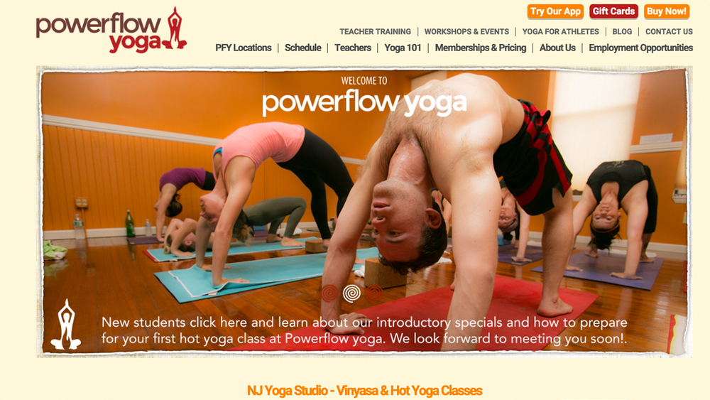 Powerflow Yoga  (Chatham & Morristown, Morris County | Livingston &  Bloomfield, Essex County | Clifton & Wayne, Passaic County | Glen Rock & Ridgewood & Westwood, Bergen County | Hoboken, Hudson County) Hot power vinyasa, Jivamukti, Baptiste, Anusara, restorative, yin, advanced, open-level and beginner classes. Various locations.
