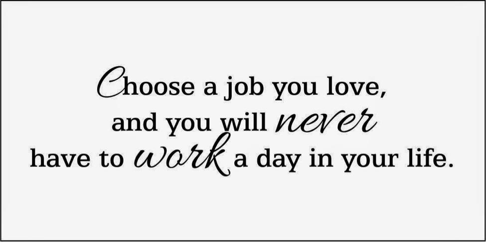 Choose a job you love.png