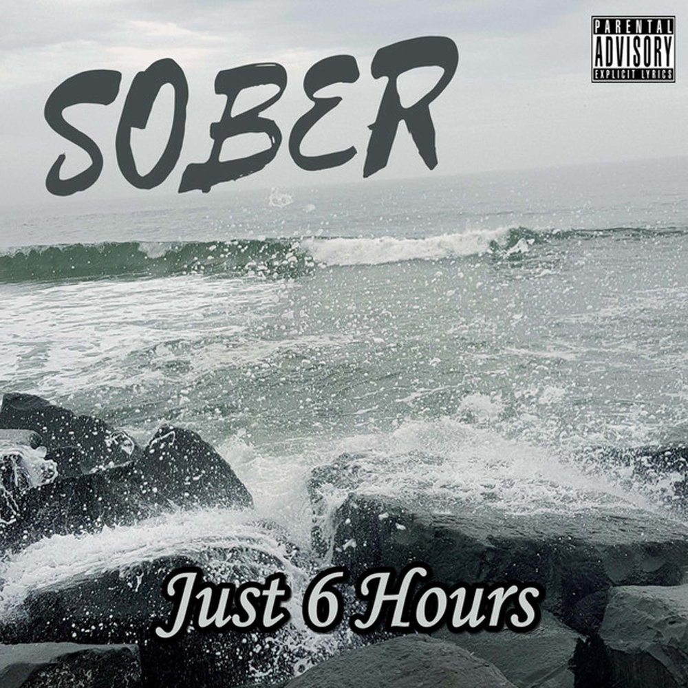 Just 6 Hours Sober album cover.jpeg