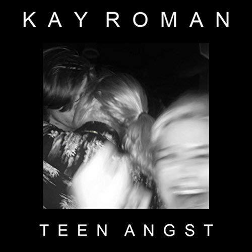 Kay Roman Teen Angst album cover.jpg
