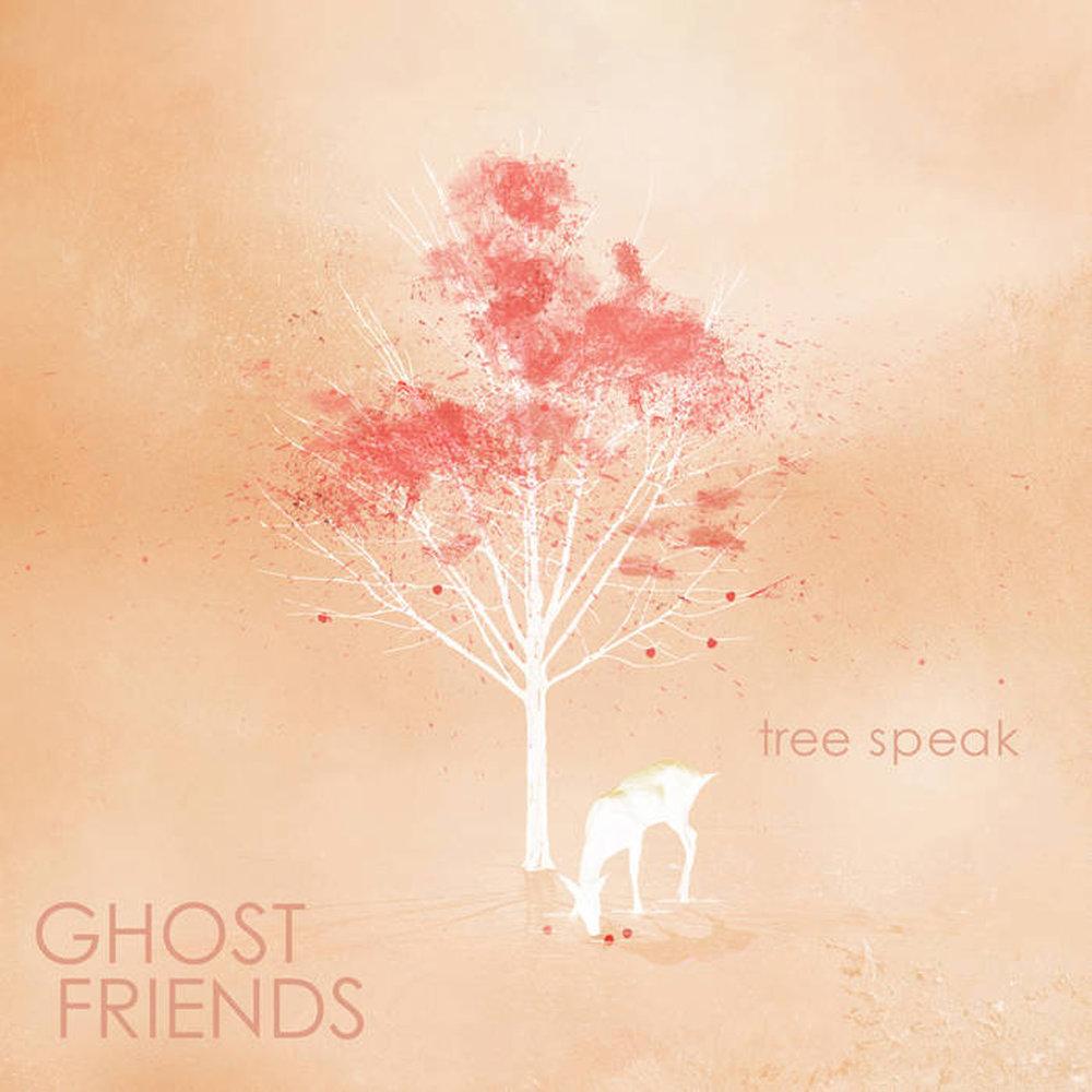 Ghost Friends Tree Speak album cover.jpg