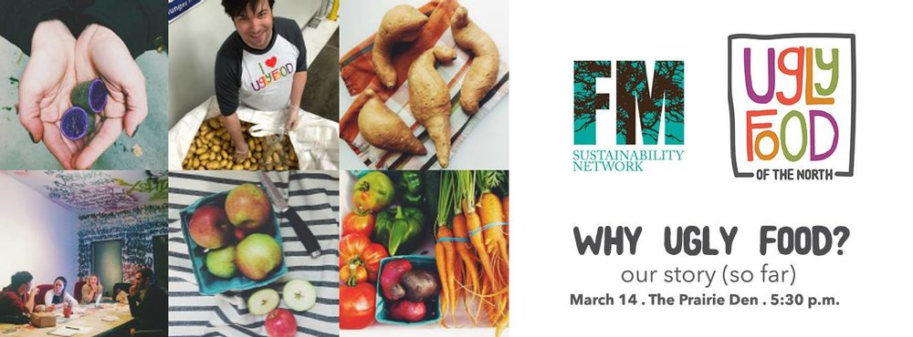 "March 2016 -  Ugly Food of the North presented ""Our Story (so far)"" at the FM Sustainability Network Meet-up at the Prairie Den co-working place in downtown Fargo."