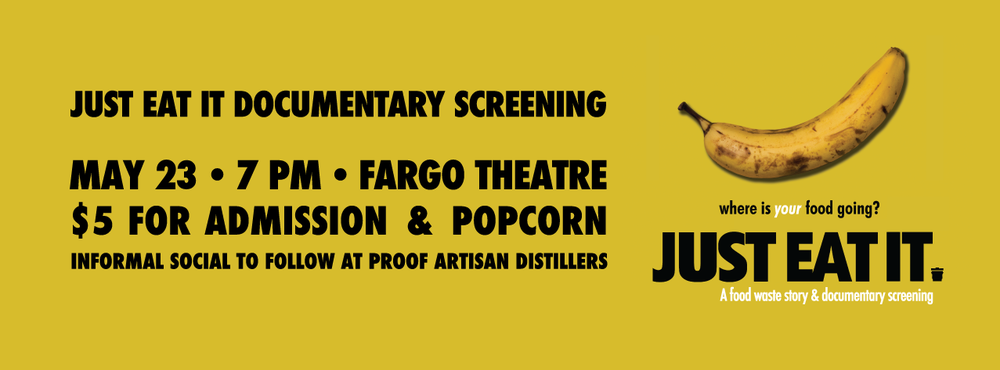 "May 2016 -  Screening of ""Just Eat It: A Food Waste Story"" at the Fargo Theatre, followed by an informal social event at  Proof Artisan Distillers ."