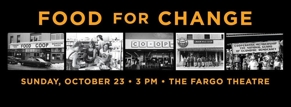 October 2016 -  This event was co-hosted by Ugly Food of the North and  Prairie Roots Food Co-op . Food For Change is an 82-minute documentary film focusing on food co-ops as a force for dynamic social and economic change in American culture.