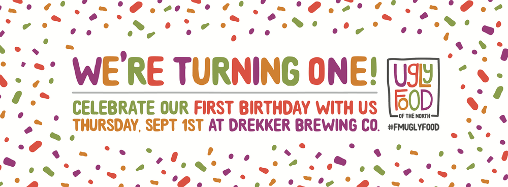 September 2016 -  We hosted our FIRST birthday party in the same place as our first community potluck event: Drekker Brewing Company