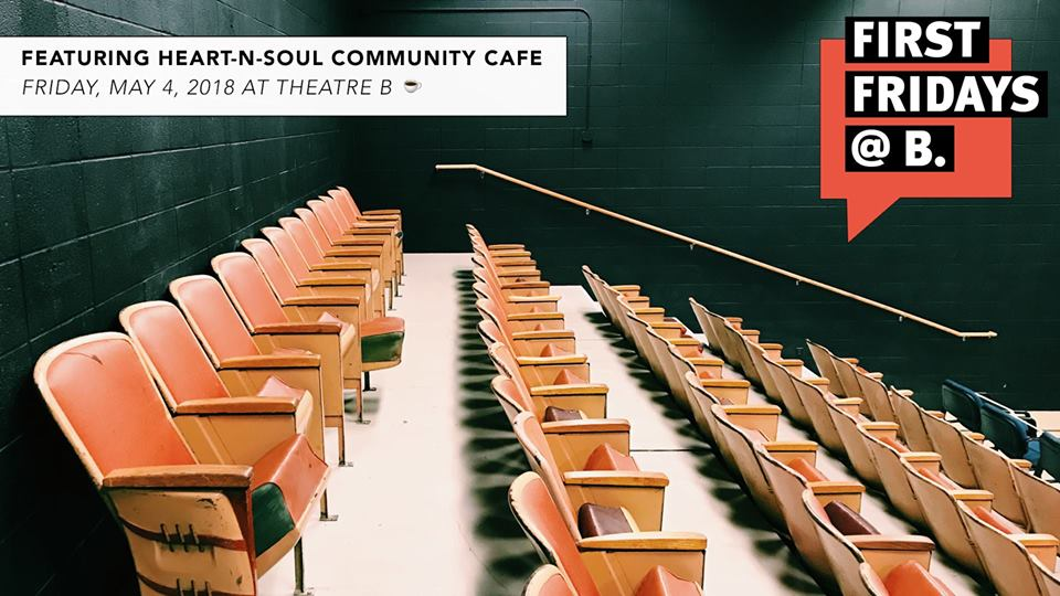 May 4, 2018  - Our final First Fridays of season one will feature a presentation by the wonderful folks behind  Heart-n-Soul Community Café . Doors + coffee at