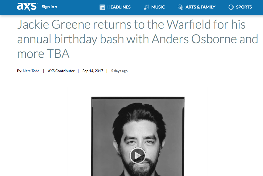 Jackie Greene Returns to the Warfield with Anders Osborne  - September 14, 2017Singer-songwriter Jackie Greene is returning to the historic Warfield Theatre in San Francisco on Nov. 11 for his annual birthday bash...