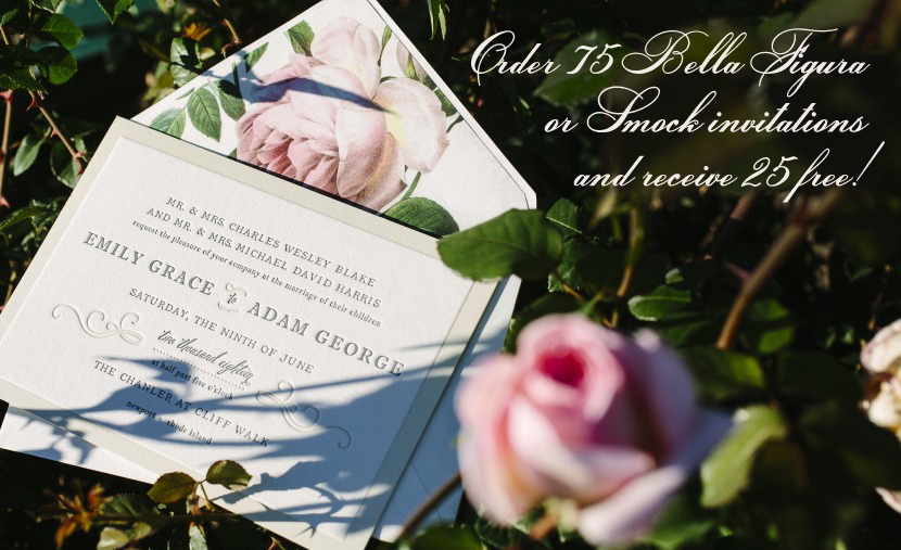 Order 75 Bella Figura or Smock invitations and receive 25 free!