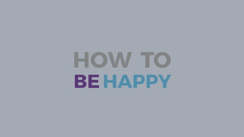 How To Be Happy.001.jpeg