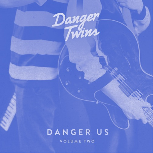 Danger_Twins_DANGER US_VOL2_blue-1.jpeg