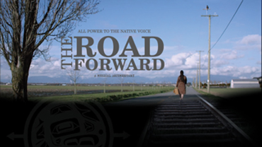 The Road Forward 101 Minutes | Canada | 2017 Directed by Marie Clements A musical documentary by Marie Clements, connects a pivotal moment in Canada's civil rights history—the beginnings of Indian Nationalism in the 1930s—with the powerful momentum of First Nations activism today.