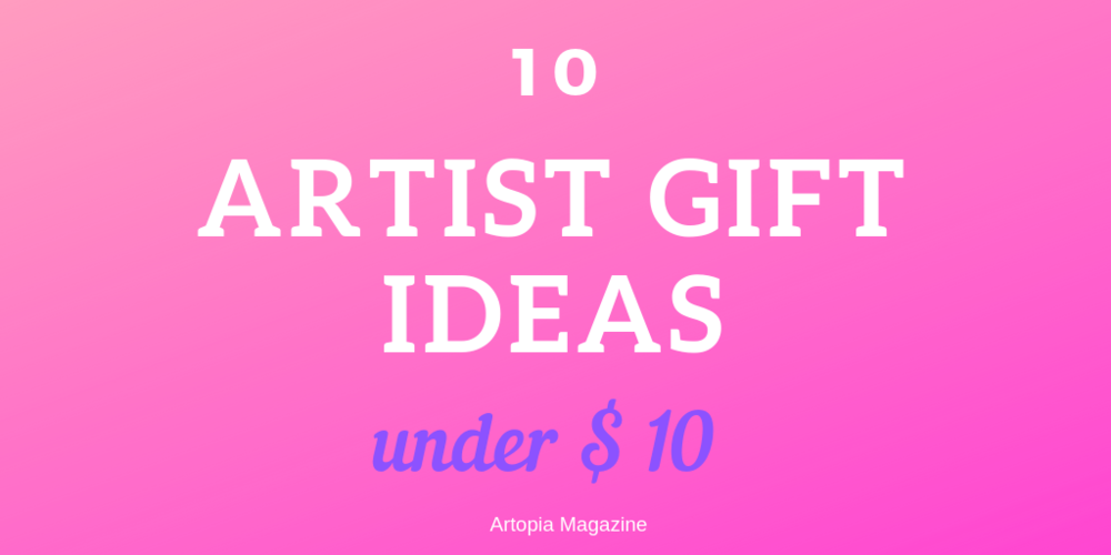 10 Artist Gift ideas under 10 (2).png