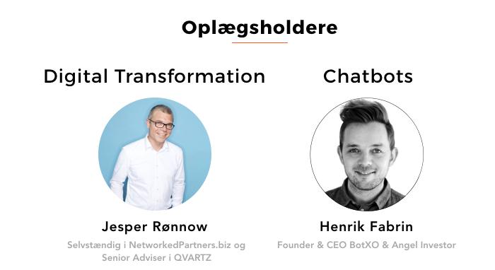 Oplægsholder Jesper Rønnow (Digital Transformation) og Henrik Fabrin (Chatbots)