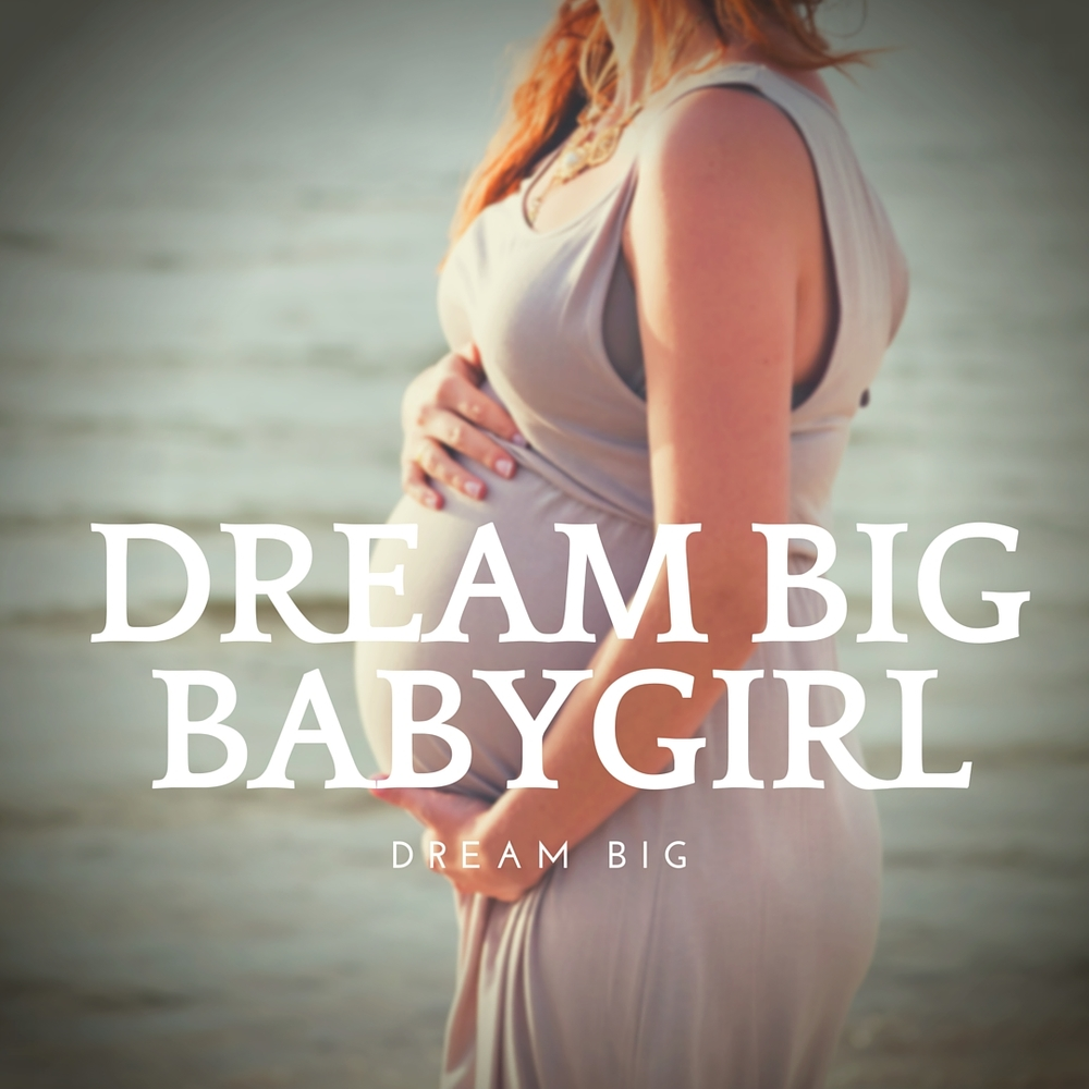 Dream_big_babygirl