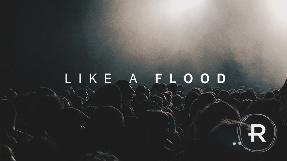 Like A Flood