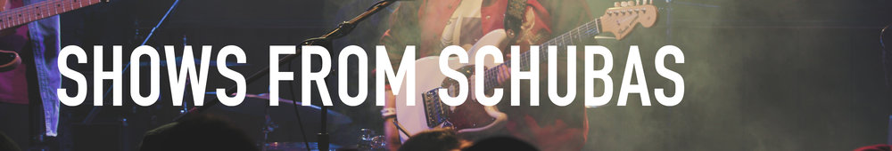 Shows From Schubas