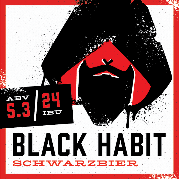 We know black habits as the garments of pious people…but they can have a sinister air about them. That's the spirit of our German-style Schwarzbier – it has the look of a Sinner, but the heart of a Saint. While it's light and pleasant on the palate, the roasted grains bring a rich and complex character into the mix. Black Habit is also sessionable, so you can easily indulge in as many rounds as you please.
