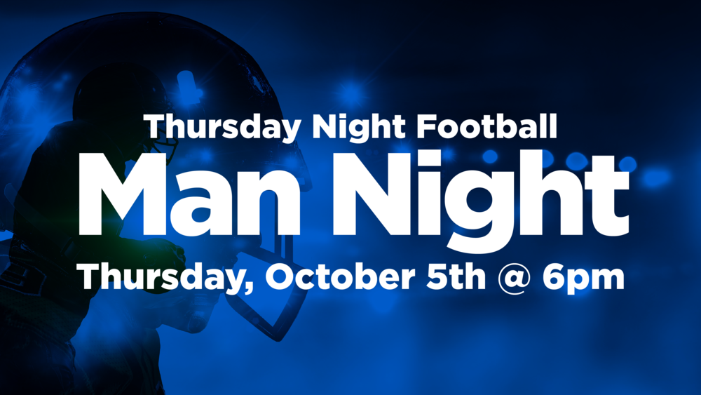 All men ages 13 and older are invited to join us for our Man NIght! There will be free food & games...plus a time of worship & message from our Lead Pastor!