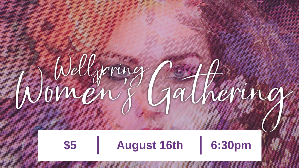 wellspring women's gathering update time.png