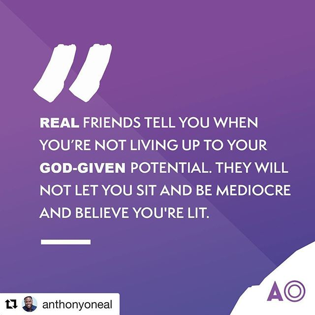 #Repost @anthonyoneal ・・・ Some of us need R E A L friends.