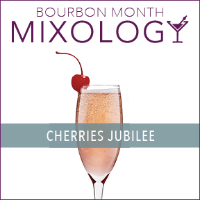 Mixology-BourbonMonth-CherriesJubilee.jpg