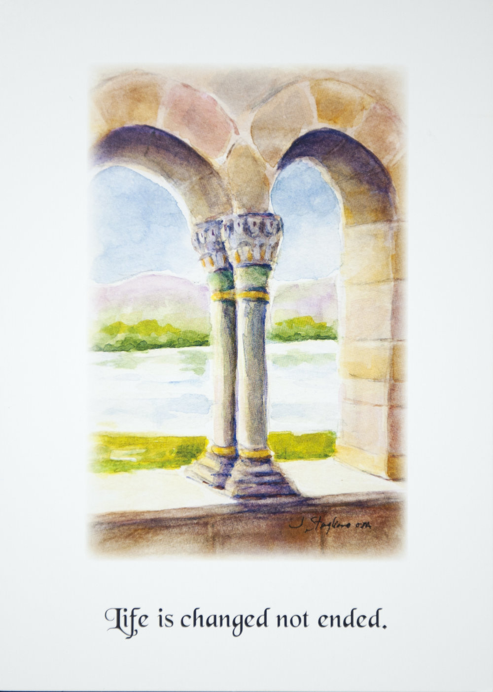 "LIFE IS CHANGED NOT ENDED. SYMPATHY CARD Suggested donation: $10.00 Size: 5 x 7 This Mass card comforts those who mourn the loss of a loved one and reflects on the beautiful belief that loved ones who die never leave us. Cover features ""Cloisters, New York City."""