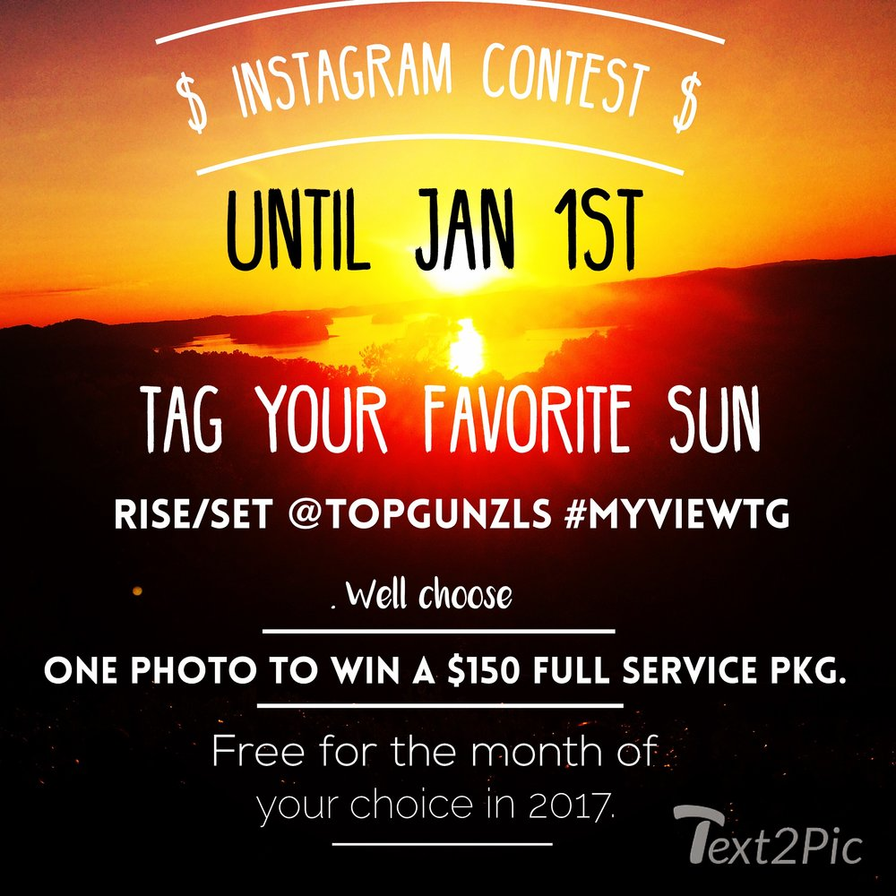 * Share your most intriguing sunrise/set.  Use #myviewtg@Topgunzls  We will announce the winners live Jan1st click pic and enter  follow us.