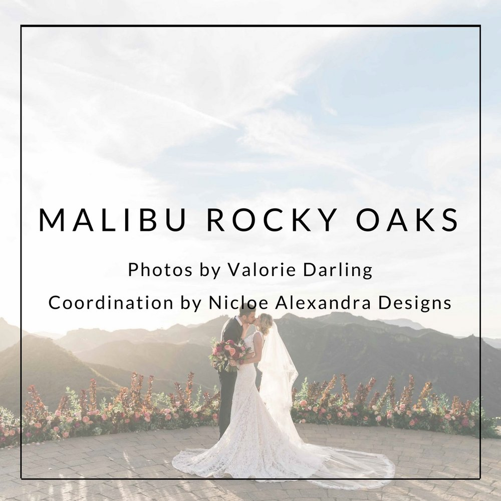 MALIBU ROCKY OAKS  Photos by  Valorie Darling  Cooridnation by    Nicole Alexandra Designs