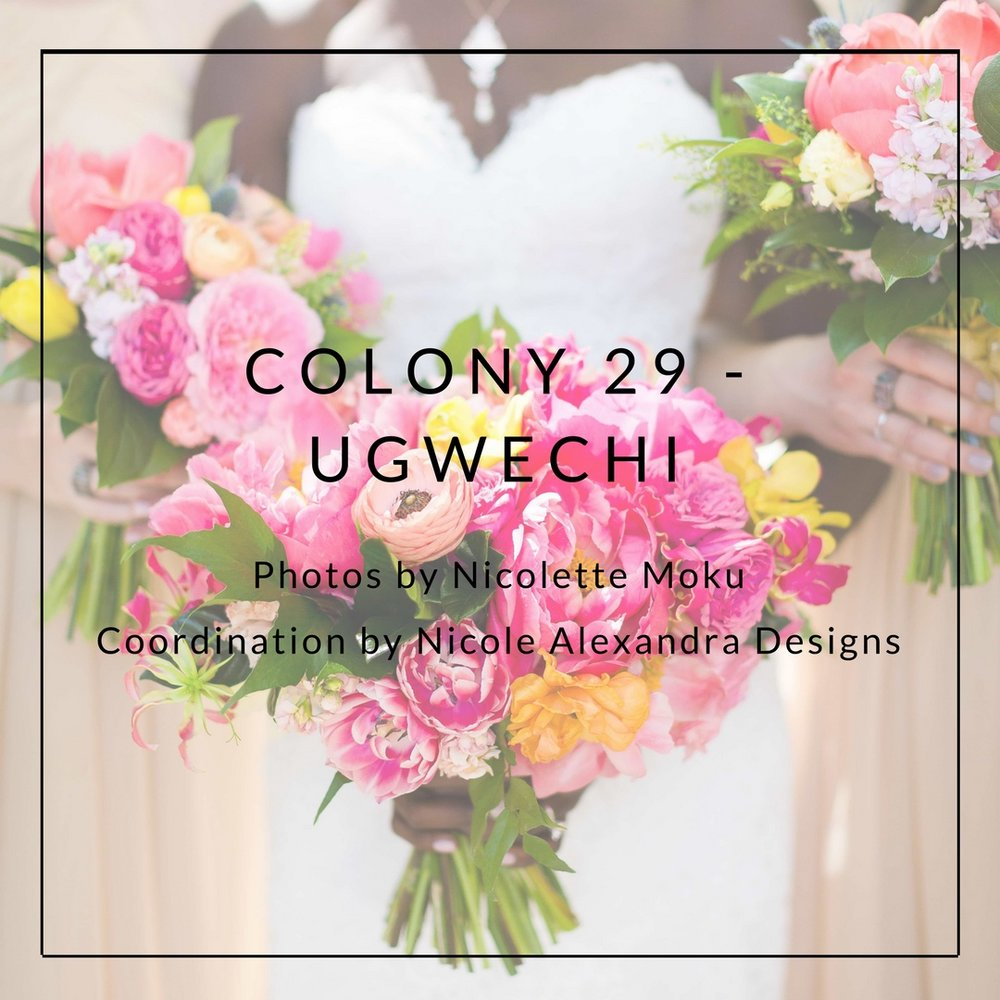 COLONY 29 - UGWECHI Photos by Nicolette Moku Coordination by Nicole Alexandra Designs